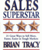 Thumbnail *NEW!* Be a Sales Superstar: 21 Great Ways to Sell More,Fast