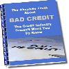 Thumbnail *NEW* Bad Credit  Management  |  How Anyone Can Establish, Manage, Repair and Erase Bad Credit Without Losing $1,000´s to Credit Repair Company!