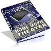 Thumbnail *NEW* Your Own Home Movie Theater - Learn The Secrets Of Creating Your Own Home Movie Theater Like The Rich And Famous! - Resale Rights