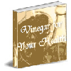 Thumbnail *NEW*  A Resource For The Many Ways You Can Use Vinegar To Improve Your Health!