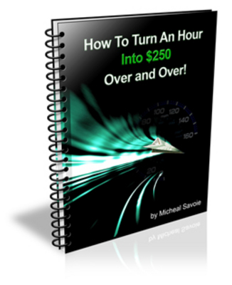 Product picture *NEW!* How To Turn An Hour Into $250 Over And Over