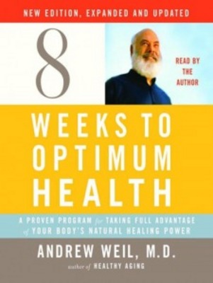 Product picture *NEW!* 8 Weeks To Optimum Health By Andrew Weil (Audiobook)