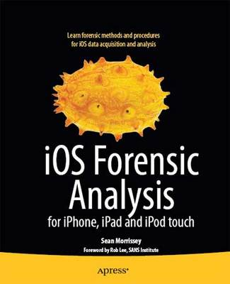 Product picture *NEW!* iOS Forensic Analysis: for iPhone,iPad and iPod Touch eBook Download