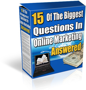 Product picture *NEW!* 15 Of The Biggest Questions In Online Marketing Answered