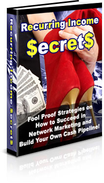 Product picture *NEW* Recurring Income Secrets - PRIVATE LABEL RIGHTS | Discover The Secret ´Fool-Proof´ Strategies Of How To Succeed In Network Marketing And Build Your Own Cash Pipeline!