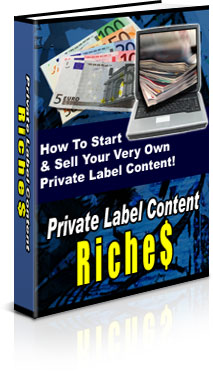 Product picture *NEW!* Private Label Content Riches | Make Money Selling Private Label Rights!