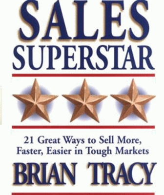 Product picture *NEW!* Be a Sales Superstar: 21 Great Ways to Sell More,Fast
