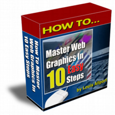 Product picture *NEW!* How To Master Web Graphics In 10 Easy Steps
