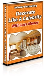 Product picture *NEW* Interior Decorating Tips   Decorate Like a Celebrity With Less Money - Resale Rights
