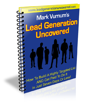 Product picture *NEW*   Lead Generation Uncovered Report | How To Build Yourself A Valuable List AND Get Paid By Someone Else To Do It