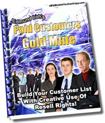 Product picture *NEW!* Paid Customers Gold Mine - MASTER RESALE RIGHTS | Building Your Customer List With Creative Use Of Resell Rights!