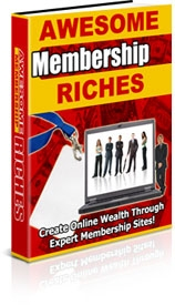 Product picture *NEW!*  Awesome Membership Riches - PRIVATE LABEL RIGHTS | Create Online Wealth Through Expert Membership Sites!
