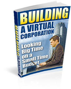 Product picture *NEW!* Building A Virtual Corporation - Internet Business Ideas Ebook