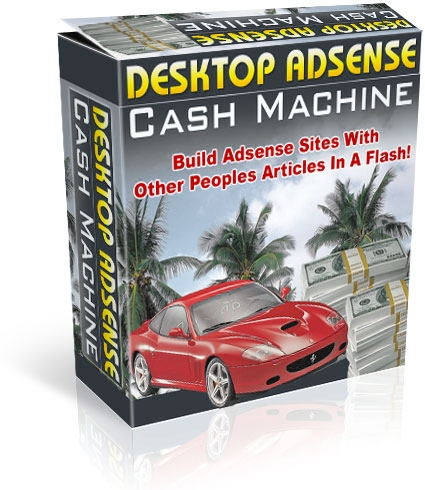 Product picture *NEW!* Desktop Adsense Cash Machine -  Resale Rights | Build Adsense Sites With Other Peoples  Articles In A Flash !