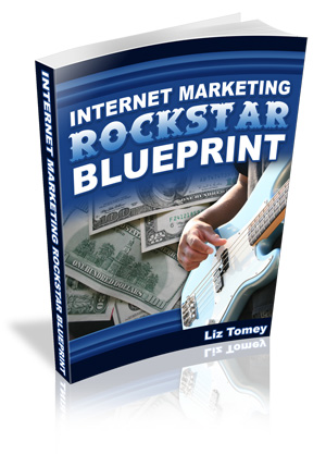 Product picture *NEW!*   Internet Marketing Rockstar Blueprint - Liz Tomey - MASTER RESALE RIGHTS