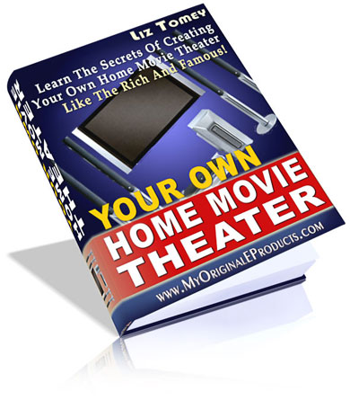 Product picture *NEW* Your Own Home Movie Theater - Learn The Secrets Of Creating Your Own Home Movie Theater Like The Rich And Famous! - Resale Rights