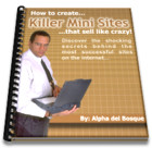Product picture *NEW * Killer Mini Sites | How to Create Killer Mini Sites That Sell Like Crazy! -  100 Guaranteed