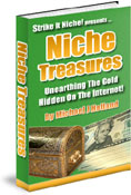 Product picture *NEW*  Niche Treasures | Unearthing The Golden Hidden On The Internet!!