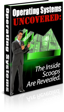 Product picture *NEW!* Operating Systems Uncovered - Private Label Rights - The Inside Scoops Are Revealed