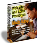 Product picture *NEW!* Web Site and Ezine Promotion Made Easy - Resale Rights | Turn A Web Site Or E-zine Into A 24/7 Profit Machine, Using Free Tips, Tools, Tricks and Techniques
