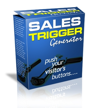 Product picture *NEW!*  Sales Trigger Generator Script - PRIVATE LABEL RIGHTS | Force Your Visitors To Buy Your Products