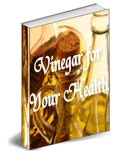 Product picture *NEW*  A Resource For The Many Ways You Can Use Vinegar To Improve Your Health!