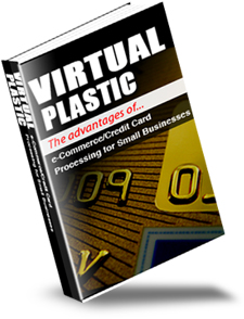 Product picture *NEW!* Virtual Plastic - MASTER RESALE RIGHTS | The Advantages Of e-Commerce Credit Card Processing For Small Business