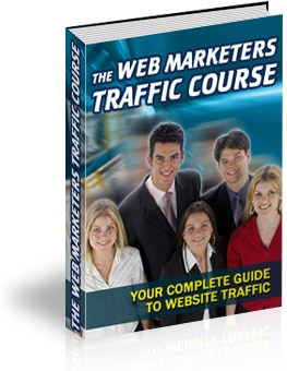 Product picture *NEW!* The Web Marketers Traffic Course: Your Guide To Traffic Generation - MASTER RESALE RIGHTS
