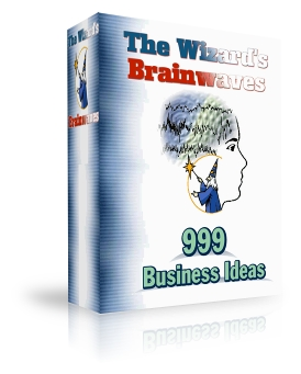 Product picture *NEW!*   The Wizard s Brainwaves - 999 Different Money Making Ideas - MASTER RESALE RIGHTS
